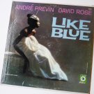 Like Blue lp by Andre Previn and David Rose