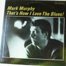 Thats How I Love the Blues lp by Mark Murphy