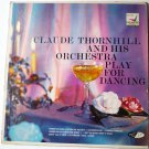 Claude Thornhill and His Orchestra lp Play for Dancing