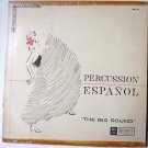 The Big Band Sound lp by Percussion Espanol