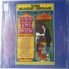 The Magic Organ Good Time Show lp by Various Artists
