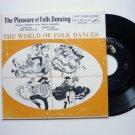 The Pleasure of Folk Dancing the World of Folk Dances