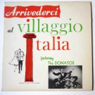 Arrivederci Al Villaggio Italia lp by the Donatos - Autographed - Browns Hotel