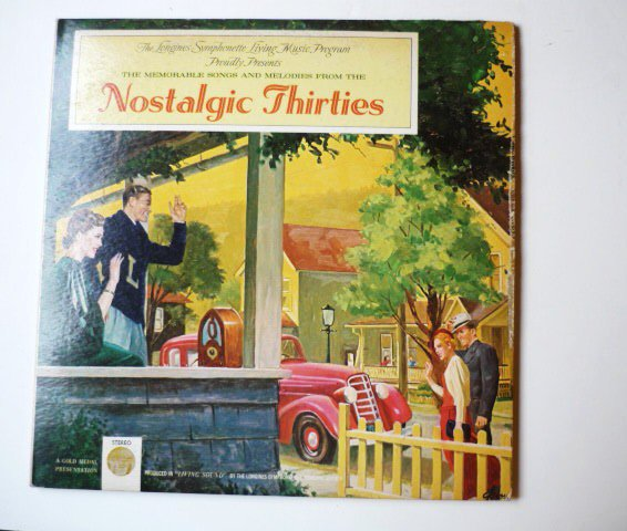 The Memorable Songs and Melodies from the Nostalgic Thirties - Two lp - Longines