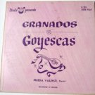 Granados Goyescas lp by Frieda Valenzi