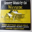Country Music By the Wayside lp by Various