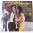 What Now My Love lp - Herb Alpert and the Tijuana Brass - Mono