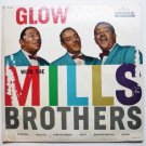Glow with the Mills Brothers lp by The Mills Brothers