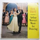 Fox Trot lp by Arthur Murrays Music for Dancing