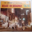 Decade on Broadway 1935 - 1945 lp by Guy Lombardo