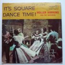 Its Square Dance Time lp by Holler Hawkins