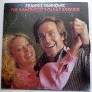 The Dancingest Polkas Around lp by Frankie Yankovic