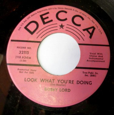 Look What Youre Doing / On and On Goes the Hurt 45 by Bobby Lord