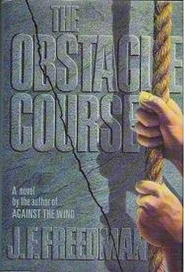 The Obstacle Course by J F Freedman 0670853461