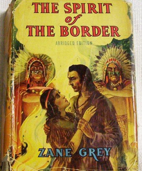 Zane Grey The Spirit of the Border1940 Saalfield Pub.