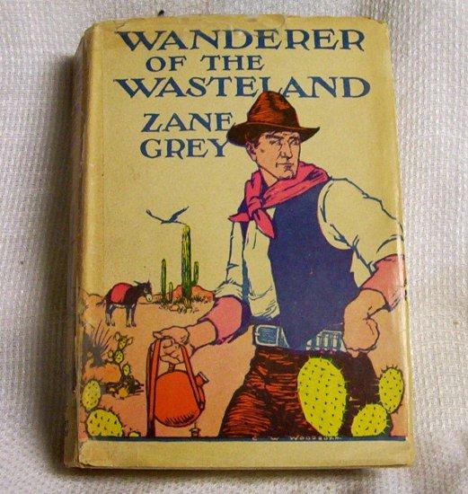 Zane Grey Wanderer of the Wasteland 1923 Grosset & Dunlap