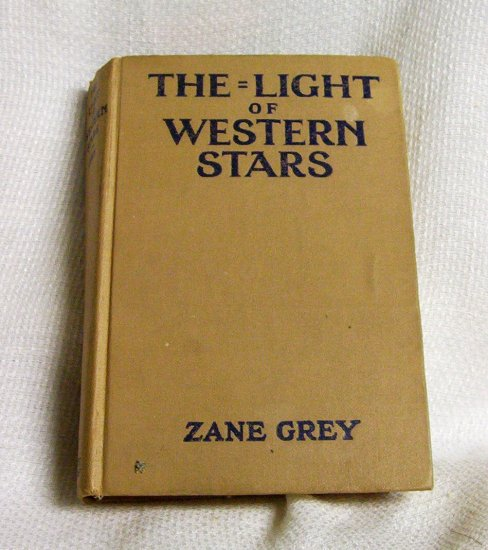 Zane Grey The Light of Western Stars 1942 G & Dunlap