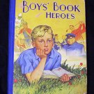 The Boy&#39;s Book of Heroes by Arthur Groom (1940 -5_?)
