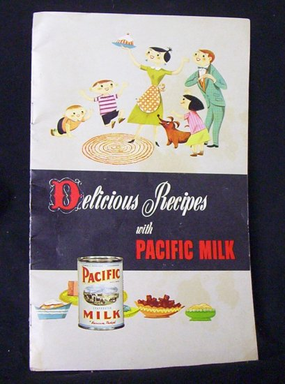 Delicious Recipes with Pacific Milk - 1950's