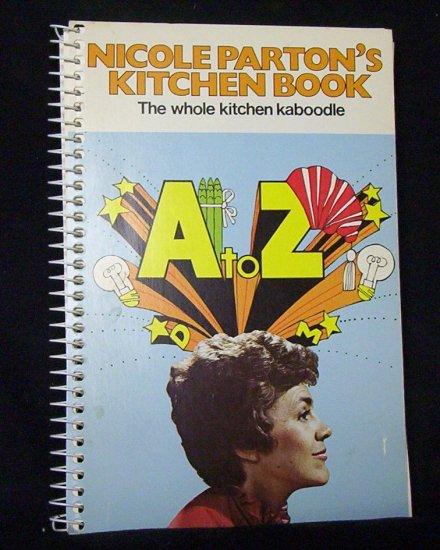 Nicole Parton's Kitchen Book The Whole Kitchen Kaboodle
