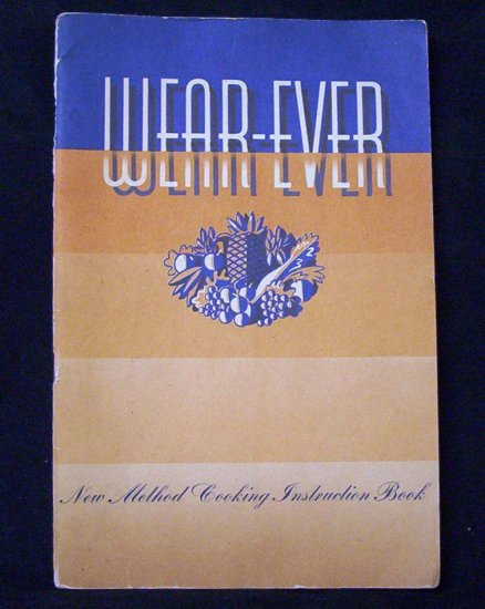 Wear-Ever (New Method Cooking Instruction Book) (1945)
