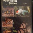 Freshwater Fishes - Dr. Herbert R. Axelrod Book 1