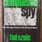 Compulsive Spy by Tad Szulc