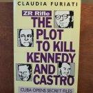 ZR Rifle- The Plot to Kill Kennedy and Castro by Claudia Furiati