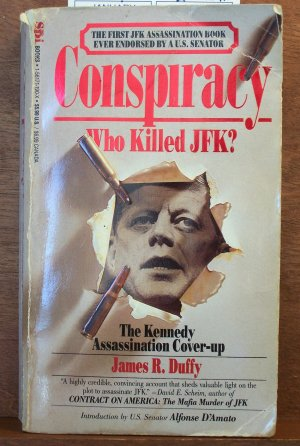 Conspiracy Who Killed JFK? by James R Duffy