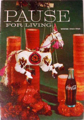 Coca-Cola PAUSE For LIVING Magazine Booklet Vintage Coke Winter 1963