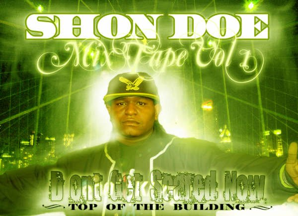"SHON DOE MIXTAPE VOL.1 ""DONT GET SCARED NOW"""