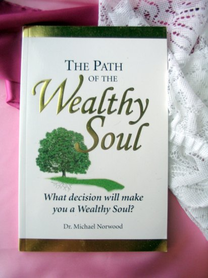 The Path of the Wealthy Soul: What Decision Will Make You a Wealthy Soul?