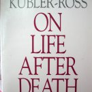 On Life after Death Elisabeth Kübler-Ross