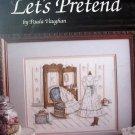 LET'S PRETEND NEEDLECRAFT LEISURE ARTS 19 by Paula Vaughan