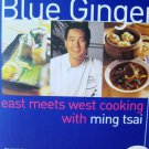 Blue Ginger: East Meets West Cooking with Ming Tsai [Hardcover] ]