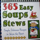 365 Easy Soups & Stews, Simple, Delicious Recipes to warm the Heart