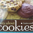 Crazy About Cookies Cookbook by Krystina Castella