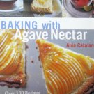 Baking with Agave Nectar by Ania Catalano 1587613212