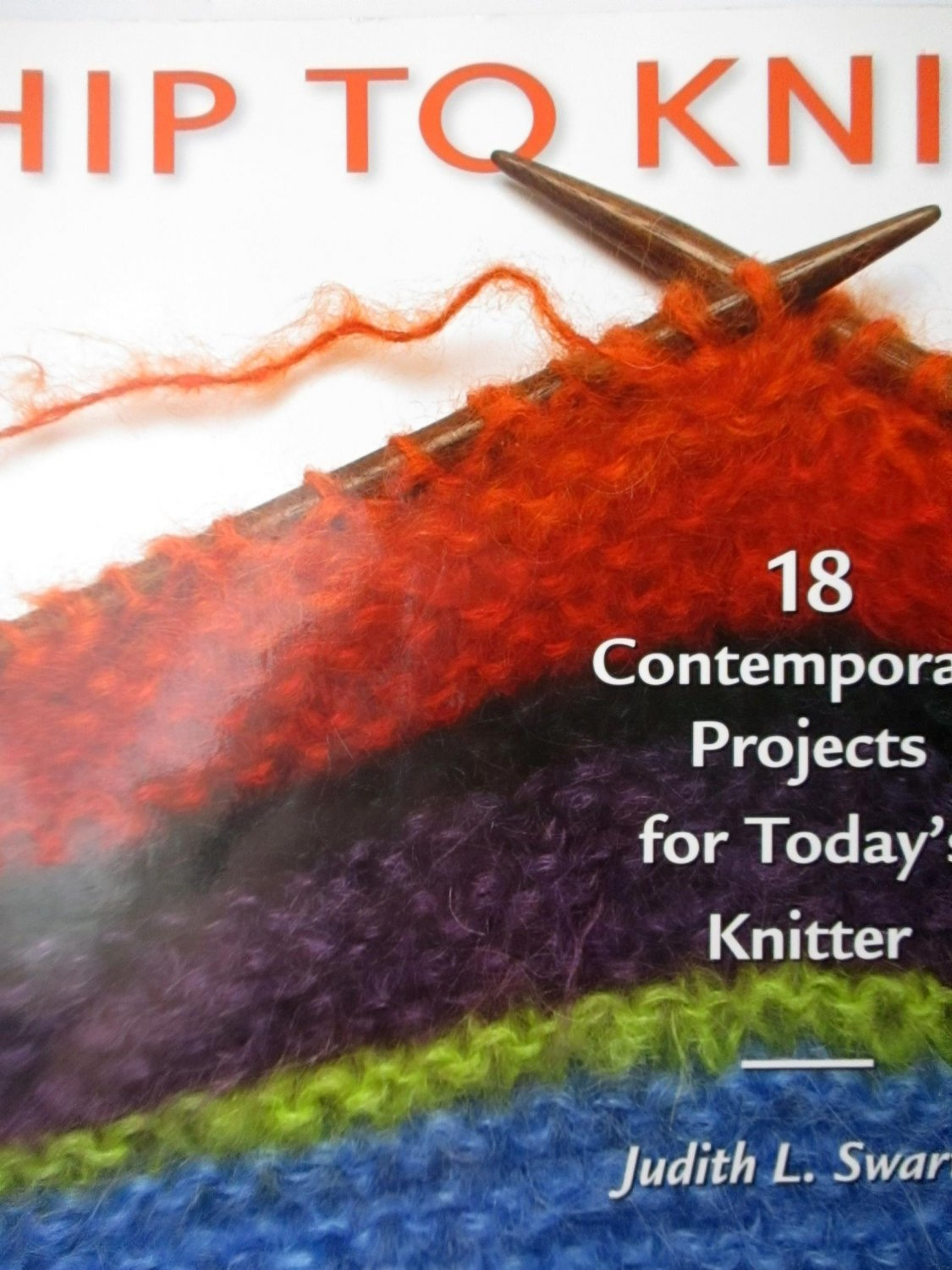 Hip to Knit (Hip to . . . Series) by Judith Swartz,crafts,knitting,