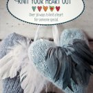 Knit Your Heart Out by Bente Presterud Rovik
