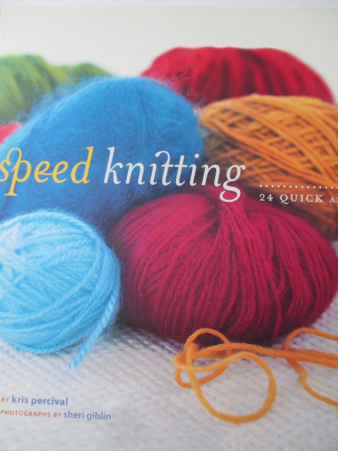 Speed Knitting: 24 Quick and Easy Projects Paperback Kris Percival
