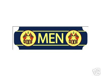 DIXIE MEN RESTROOM SIGN GAS & OIL STATION ADV SIGNS S