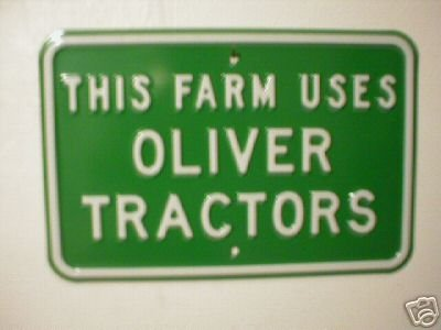 THIS FARM USES OLIVER TRACTORS SIGN METAL ADV SIGNS O