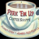 LG PERK EM UP COFFEE TIN SIGN METAL RETRO DINER SIGNS C