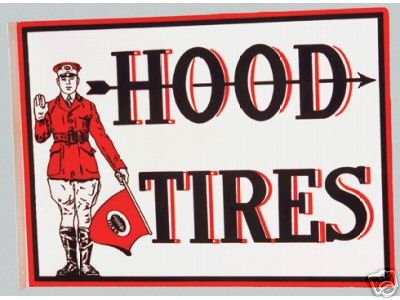 HOOD TIRES FLANGE SIGN METAL TIRE ADV AD SIGNS H