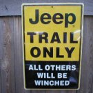 JEEP TRAIL ONLY SIGN RETRO ADV AD AUTO VEHICLE SIGNS J