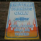 CHEVELLE PARKING ONLY TIN SIGN METAL CAR ADV AD SIGNS