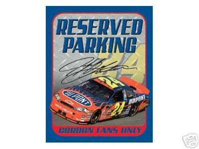 JEFF GORDON RESERVED PARKING SIGN METAL ADV AD SIGNS G