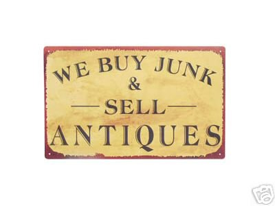 WE BUY JUNK & SELL ANTIQUES TIN SIGN METAL ADV SIGNS A