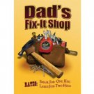 DAD'S FIX-IT SHOP TIN SIGN METAL ADV AD SIGNS D
